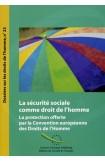 La sécurité sociale comme droit de l'homme - La protection offerte par la Convention européenne des Droits de l'Homme (Dossiers sur les droits de l'homme n° 23)