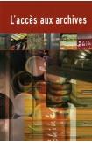 L'accès aux archives - Manuel pour la mise en oeuvre de la Recommandation n° R(2000)13 sur une politique européenne en matière de communication des archives