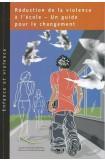 Réduction de la violence à l'école - Un guide pour le changement