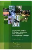 Conserver la diversité biologique européenne dans le contexte du changement climatique (Sauvegarde de la nature n° 149)