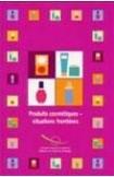 Produits cosmétiques -Les situations frontières