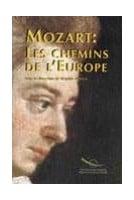 Mozart : Les chemins de...