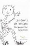 Les droits de l'enfant - Une perspective européenne