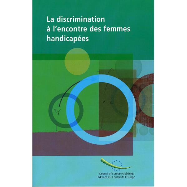 la discrimination l 39 encontre des femmes handicap es council of europe publishing. Black Bedroom Furniture Sets. Home Design Ideas