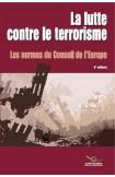 La lutte contre le terrorisme - Les normes du Conseil de l'Europe (4ème édition)