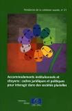 Accommodements institutionnels et citoyens: cadres juridiques et politiques pour interagir dans des sociétés plurielles (Tendances de la cohésion sociale n°21)