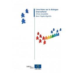 Livre Blanc Sur Le Dialogue Interculturel Vivre Ensemble Dans L Egale Dignite 2010