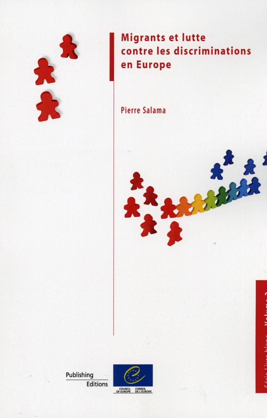 Migrants Et Lutte Contre Les Discriminations En Europe Serie Livre Blanc Volume 2 2010