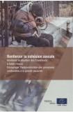 Renforcer la cohésion sociale - Améliorer la situation des travailleurs à faible revenus. Encourager l'autonomisation des personnes confrontées à la grande pauvreté
