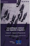 Les politiques relatives aux migrants irréguliers - Volume IV: Espagne et Royaume-Uni