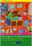 ECD/EDH Volume VI: Enseigner la démocratie - Recueil d'activités pédagogiques pour l'éducation à la citoyenneté démocratique et aux droits de l'homme