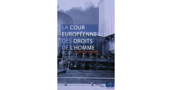 la cour europ enne des droits de l 39 homme faits et chiffres council of europe publishing. Black Bedroom Furniture Sets. Home Design Ideas
