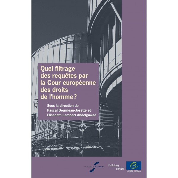 pdf quel filtrage des requ tes par la cour europ enne des droits de l 39 homme council of. Black Bedroom Furniture Sets. Home Design Ideas