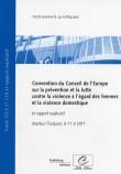 Convention du Conseil de l'Europe sur la prévention et la lutte contre la violence à l'égard des femmes et la violence domestique et rapport explicatif, Istanbul (Turquie) 11.V.2011, STCE n° 210