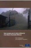 Pack européen pour la visite du Mémorial et du Musée d'Auschwitz-Birkenau - Pistes pédagogiques pour enseignants et éducateurs