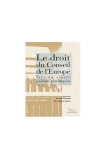 Le droit du Conseil de l'Europe - Vers un espace juridique paneuropéen