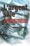 L'argent sale - La communauté internationale face au blanchiment de capitaux et au financement du terrorisme