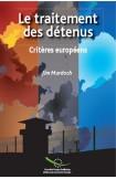 Le traitement des détenus - Critères européens