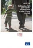 mobi - Adoption - Droit et pratique établis par la Convention européenne révisée en matière d'adoption des enfants