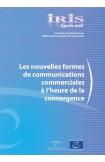 IRIS Special - Les nouvelles formes de communications commerciales à l'heure de la convergence