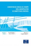 E-pub - Convention du Conseil de l'Europe sur la manipulation de compétitions sportives - Série des Traités du Conseil de l'Europe n° 215 et rapport explicatif