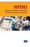 Repères - Manuel pour la pratique de l'éducation aux droits de l'homme avec les jeunes (édition 2012, entièrement mise à jour et enrichie)