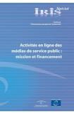IRIS Spécial - Activités en ligne des médias de service public: mission et financement