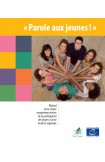 Parole aux jeunes! Manuel sur la Charte européenne révisée de la participation des jeunes à la vie locale et régionale (nouvelle édition)
