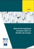 PDF - Manual de legislação europeia sobre os Direitos da Criança – Handbook on European law relating to the rights of the child (Portuguese version)