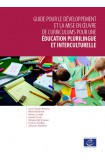 Guide pour le développement et la mise en œuvre de curriculums pour une éducation plurilingue et interculturelle