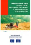 PDF - Perspectives on youth - 3. Ausgabe - Gesundes Europa: Vertrauen und Unsicherheit von jungen Menschen im heutigen Europa