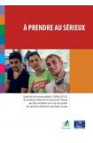 À prendre au sérieux - Guide de la Recommandation CM/Rec(2015)3 du Comité des Ministres du Conseil de l'Europe aux États membres sur l'accès des jeunes des quartiers défavorisés aux droits sociaux