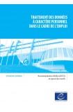 Traitement des données à caractère personnel dans le cadre de l'emploi - Recommandation CM/Rec(2015)5 et exposé des motifs