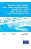 Convention du Conseil de l'Europe sur une approche intégrée de la sécurité, de la sûreté et des services lors des matches de football et autres manifestations sportives et rapport explicatif (STCE n° 218)