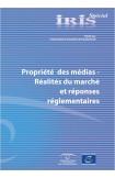 IRIS Spécial - Propriété des médias - Réalités du marché et réponses réglementaires