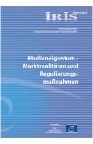 IRIS Spezial - Medieneigentum - Marktrealitäten und Regulierungsmaßnahmen