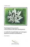 La recherche en psychologie sur les drogues : questions actuelles et perspectives