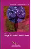Le bien-être pour tous - Concepts et outils de la cohésion sociale (Tendances de la cohésion sociale n°20)